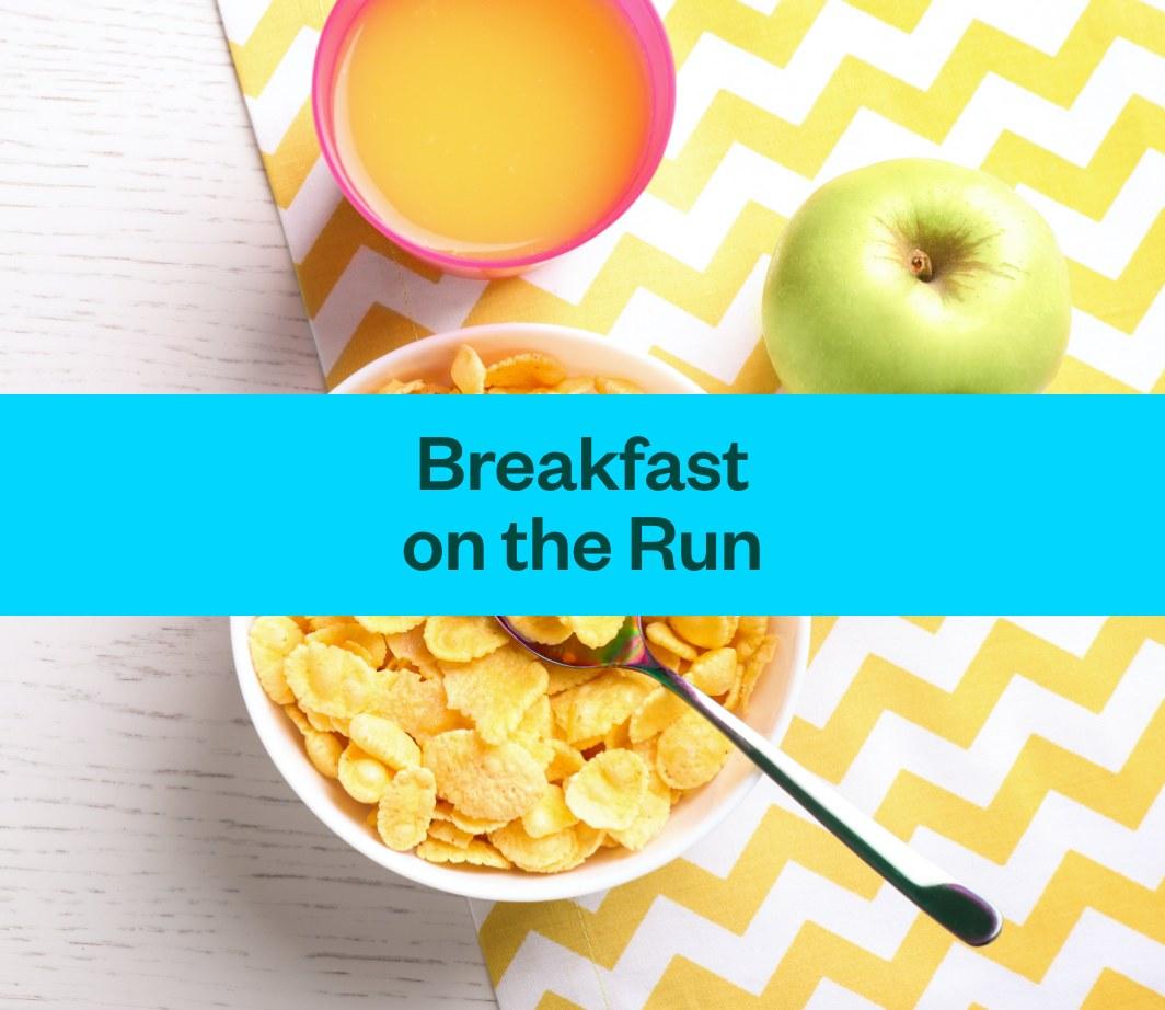Back to School - Breakfast on the Run